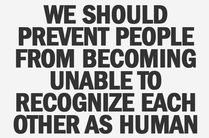 We-should-prevent-people-from-becoming-unable-to-recognize-each-other-as-human